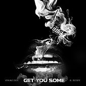 Get You Sum by Smoke Dza