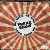 Freak Show von Mr. White