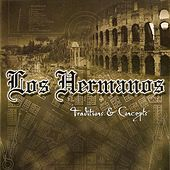 Traditions & Concepts de Los Hermanos