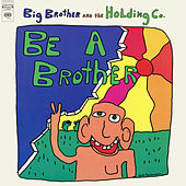 Be a Brother de Big Brother & The Holding Company