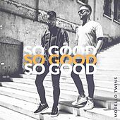 So Good de Morello Twins