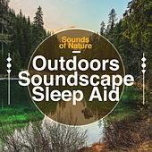 Outdoors Soundscape - Sleep Aid by Sounds Of Nature