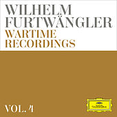 Wilhelm Furtwängler: Wartime Recordings (Vol. 4) by Various Artists