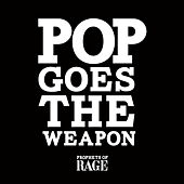 Pop Goes The Weapon von Prophets of Rage