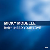Baby I Need Your Love de Micky Modelle
