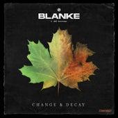 Change & Decay de Blanke