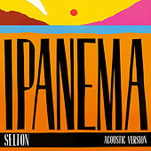 Ipanema (Acoustic Version) by Selton