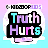 Truth Hurts by KIDZ BOP Kids