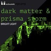 Bright Light by Dark Matter