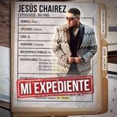 Mi Expediente de Jesús Chairez