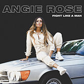Fight Like A Man by Angie Rose