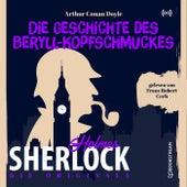 Die Originale: Die Geschichte des Beryll-Kopfschmuckes von Sherlock Holmes