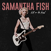 Love Your Lies by Samantha Fish