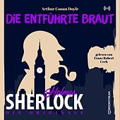 Die Originale: Die entführte Braut by Sherlock Holmes