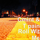 Roll Wit Me by Cmint