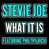 What It Is (feat. Philthy Rich) von Stevie Joe
