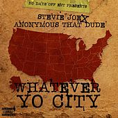 Whatever Yo City von Stevie Joe
