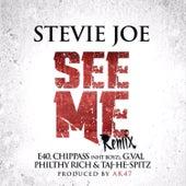 See Me (Remix) [feat. E-40, Chippass, G.Val, Philthy Rich & Taj-He-Spitz] von Stevie Joe