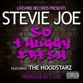 So Thuggy Fresh (feat. The Hoodstarz) von Stevie Joe