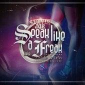Speak Like a Freak (feat. J. Stalin & 4rAx) von Stevie Joe
