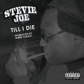 Till I Die von Stevie Joe