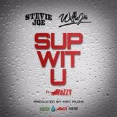 Sup Wit U (feat. Mozzy) von Stevie Joe