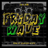 Friday Wave by Jahlani