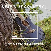 Keepin' It Country, Vol. One by Various Artists