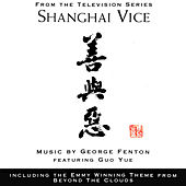 Shanghai Vice by George Fenton