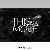 This Is a Move von Saints Alive