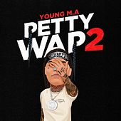PettyWap 2 (Bonus) by Young M.A