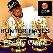 Be My World de Hunter Hayes