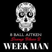 Week Man by 8 Ball Aitken