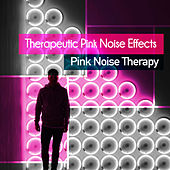 Therapeutic Pink Noise Effects by Pink Noise Therapy