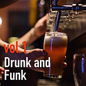 Drunk and Funk Vol.1 by Various Artists