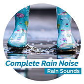 Complete Rain Noise by Rain Sounds