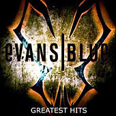 Greatest Hits by Evans Blue