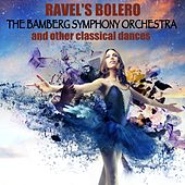 Ravel's Bolero & Other Classical Dances by Various Artists