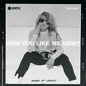 How You Like Me Now (Remixes) by Latroit