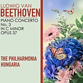 Ludwig Van Beethoven: Piano Concerto No. 3 in C Minor, Opus 37 by Philharmonia Hungaria