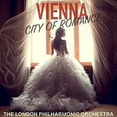 Vienna, City of Romance by London Philharmonic Orchestra