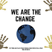 We Are The Change by Zay Toun