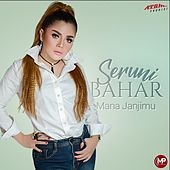 Mana Janjimu by Seruni Bahar