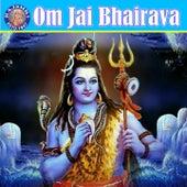 Om Jai Bhairava by Various Artists