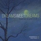 Dream Sweet Dreams by Debra Wendells Cross