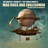 Mad Dogs and Englishmen & Other String Arrangements de Various Artists