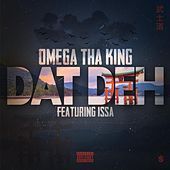 Dat Deh by Omega Tha King