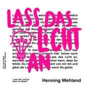 Lass das Licht an (wenn Du gehst) von Henning Wehland