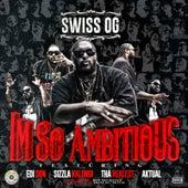 Im so Ambitious von Swiss Og