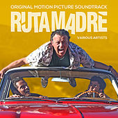 Ruta Madre - Original Motion Picture Soundtrack von Various Artists